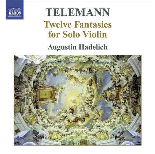 Play & Download Telemann violin (Augustin Hadelich) by Georg Philipp Telemann | Napster