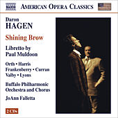 Play & Download HAGEN, D.: Shining Brow [Opera] (Orth, Harris, Frankenberry, Buffalo Philharmonic, Falletta) by The Buffalo Philharmonic Orchestra | Napster