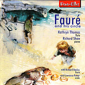 Play & Download Fauré and His Circle by Kathryn Thomas | Napster