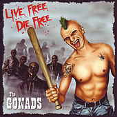Play & Download Live Free, Die Free by The Gonads | Napster