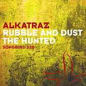 Play & Download Rubble And Dust by Alkatraz | Napster