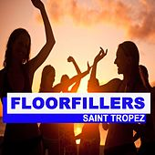 Floorfillers Saint Tropez (The Best Deephouse, EDM, Trap & Dirty House) by Various Artists