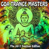 Goa Trance Masters the 2017 Festival Edition - The Best Psy Trance in the Mix & DJ Mix by Various Artists