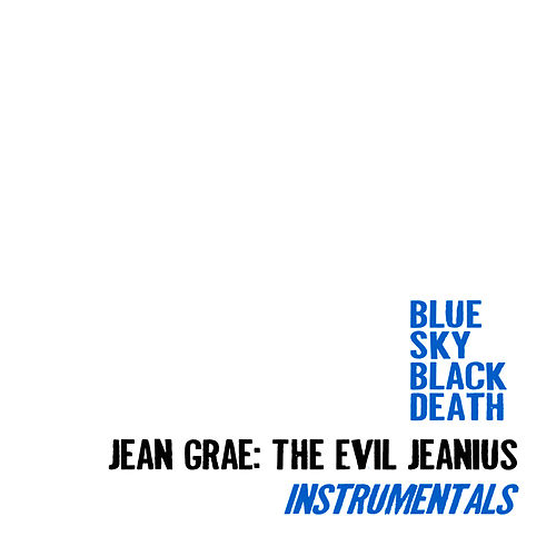 Jean Grae: The Evil Jeanius Instrumentals by Blue Sky Black Death