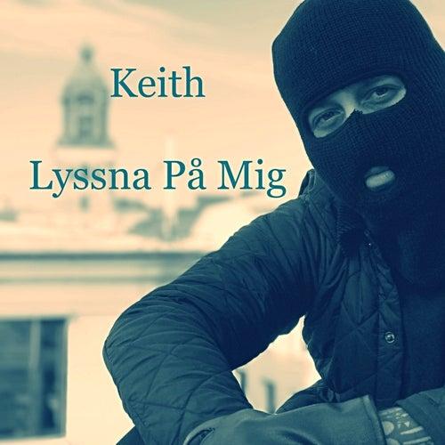 Lyssna på mig by Keith (Rock)