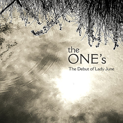 Play & Download The Debut Of Lady June by The Ones | Napster