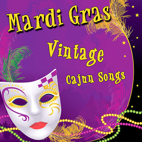 Play & Download Mardi Gras - Vintage Cajun Songs by Various Artists | Napster
