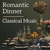 Romantic Dinner Classical Music by Various Artists