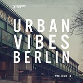 Urban Vibes Berlin, Vol. 3 by Various Artists