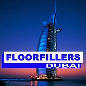 Floorfillers Dubai (The Best Deephouse, EDM, Trap & Dirty House) by Various Artists