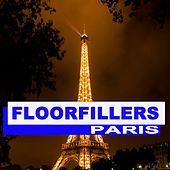 Floorfillers Paris (The Best Deephouse, EDM, Trap & Dirty House) by Various Artists
