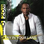 Stay in Your Lane by Ron Otis