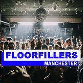 Floorfillers Manchester (The Best Deephouse, EDM, Trap & Dirty House) by Various Artists