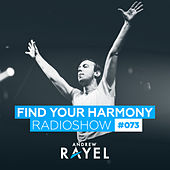 Find Your Harmony Radioshow #073 by Various Artists