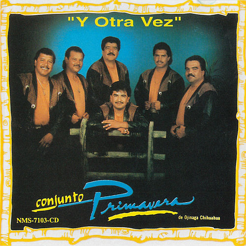 Y Otra Vez by Conjunto Primavera