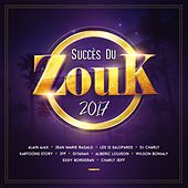 Les succès du zouk 2017 by Various Artists