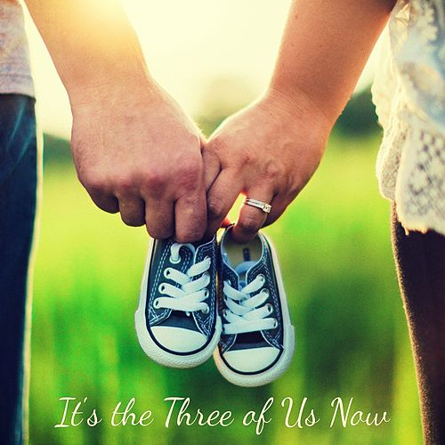 It's the Three of Us Now by Lullaby Land