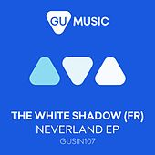 Neverland - EP by The White Shadow
