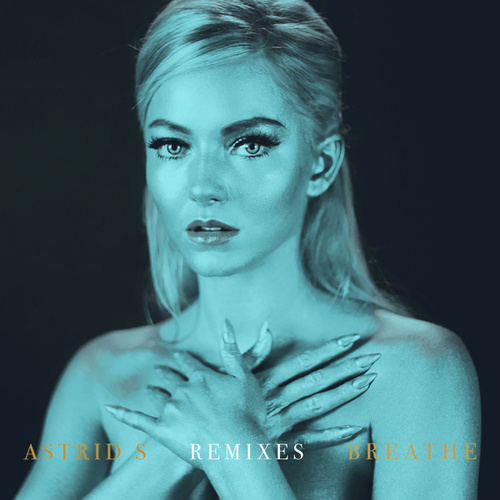 Breathe (Remixes) by Astrid S
