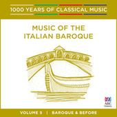 Music Of The Italian Baroque (1000 Years Of Classical Music, Vol. 5) by Various Artists