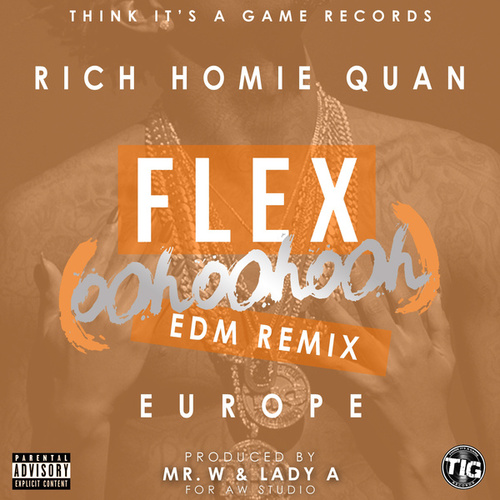 Flex (Ooh, Ooh, Ooh) (Mr. W & Lady A Remix) by Rich Homie Quan