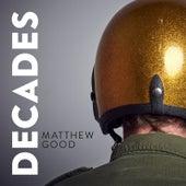 Decades by Matthew Good