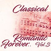 Classical Romantic Forever... Vol.3 by Various Artists