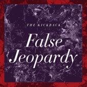 False Jeopardy by The Kickback