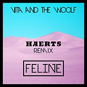 Feline (HAERTS Remix) by Vita and the Woolf