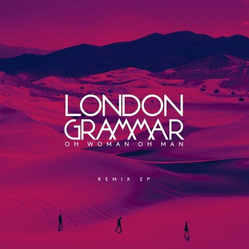 Oh Woman Oh Man (Remixes) de London Grammar