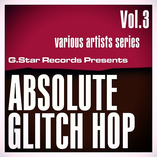 Absolute Glitch Hop Vol.3 by Various