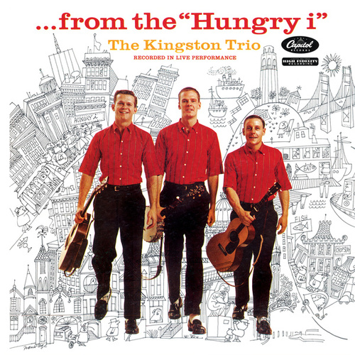 From The Hungry I (Live) by The Kingston Trio