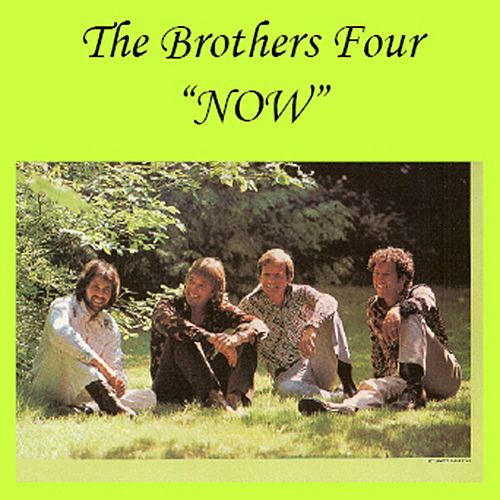 Now by The Brothers Four