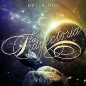 La Trayectoria, Vol. 1 by Delirious
