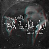There Go That Man (Radio Edit) [feat. Lil Raskull] by Rawsrvnt