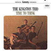 Time To Think von The Kingston Trio