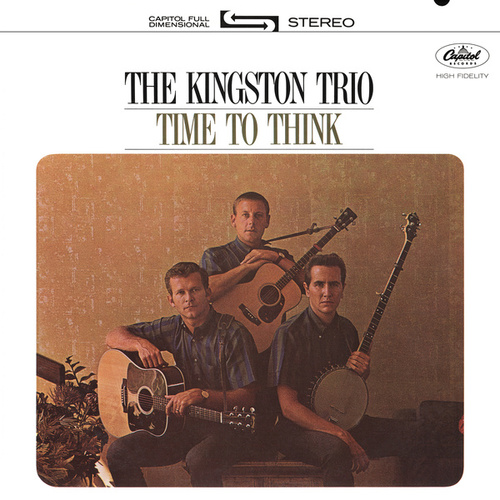Time To Think by The Kingston Trio