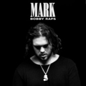 Mark by Bobby Raps