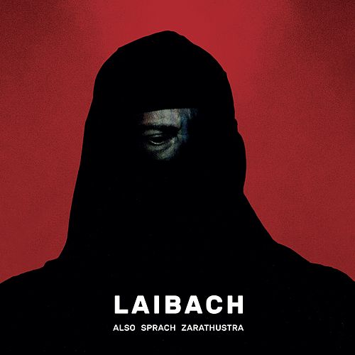 Also Sprach Zarathustra by Laibach