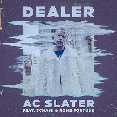 Dealer (feat. Tchami & Rome Fortune) by AC Slater