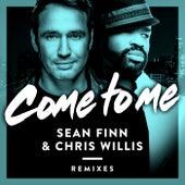 Come to Me (Remixes) by Sean Finn