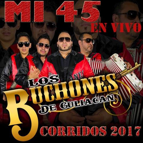 Mi 45 (Corridos) by Los Buchones de Culiacan