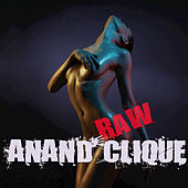Raw by Anand Clique