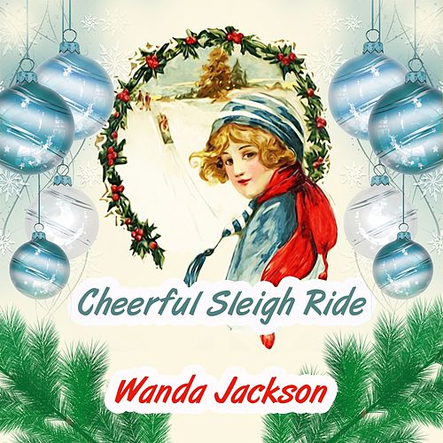 Cheerful Sleigh Ride by Wanda Jackson