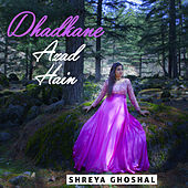 Dhadkane Azad Hain - Single by Shreya Ghoshal
