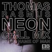 In The Name Of Man (Thomas Rasmus Neon Chill Mix) by Plan B