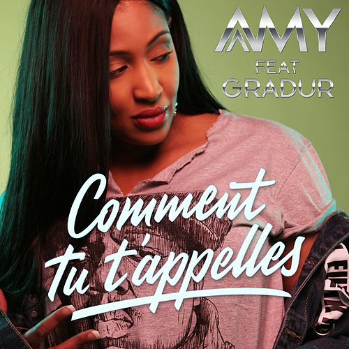 Comment tu t'appelles (feat. Gradur) de Amy