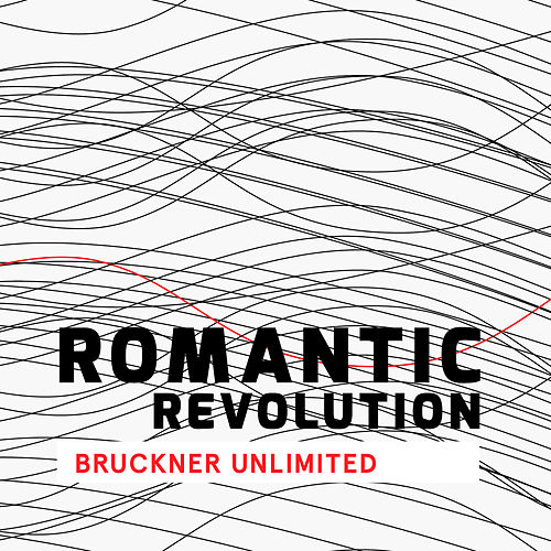 Romantic Revolution - Bruckner Unlimited by Deutsches Symphonie-Orchester Berlin