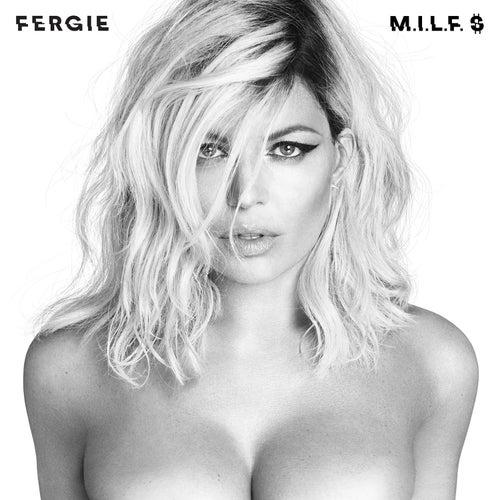 M.I.L.F. $ by Fergie