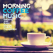 Morning Coffee Music (Relaxing Jazz Bossa Lounge Chillout Compilation) by Various Artists